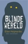 Blinde wereld van Ellen Heijmerikx