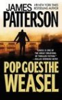 Pop Goes the Weasel by James Patterson