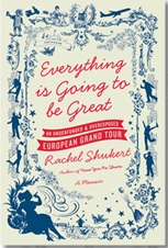 Everything is Going to be Great by Rachel Shuckert