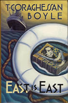 East is East by T. C. Boyle