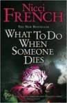 What To Do When Someone Dies by Nicci French