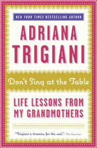 Don't Sing at the Table by Adriana Trigiani