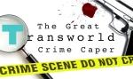 Great Transworld Crime Caper event