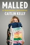Malled by Caitlin Kelly