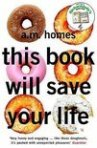 This Book Will Save Your Life by A. M. Homes