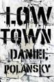 Low Town by Daniel Polansky