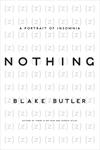 Nothing by Blake Butler
