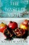 The Wasted Vigil by Nadeem Aslam