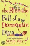 The Rise and Fall of a Domestic Diva by Sarah May