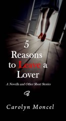 5 Reasons to Leave Your Lover by Carolyn Moncel