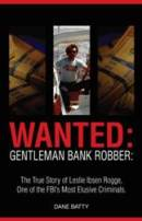 Wanted: Gentleman Bank Robber by Dane Batty
