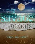 The Savage Blood by Tamara Rose Blodgett