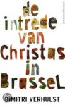 De intrede van Christus in Brussel [The Arrival of Christ in Brussels] by Dimitri Verhulst