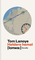 Heldere hemel by Tom Lanoye