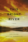 This Bright River by Patrick Sommerville