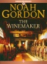 The Winemaker by Noah Gordon