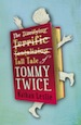 The Tall Tale of Tommy Twice by Nathan Leslie