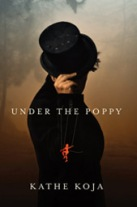 Under the Poppy by Kathe Koja