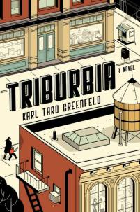 Triburbia by Karl Taro Greenfield