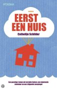 Eerst een huis (First a House) by Cathelijn Schilder