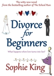 Divorce for Beginners by Sophie King