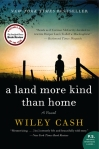 A Land More Kind Than Home by Wiley Cash
