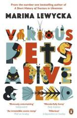 Various Pets Alive and Dead by Marina Lewycka