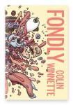 Fondly by Colin Winnette