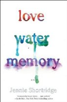 Love Water Memory by Jennifer Shortridge