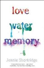 Love Water Memory by Jennifer Shortridge