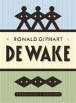 De wake by Ronald Giphart
