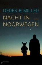 Nacht in Noorwegen [Norwegian by Night] by Derek B. Miller