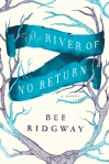 The River of No Return by Bee Ridgway