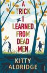A Trick I Learned from Dead Men by Kitty Aldridge