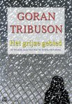 Het grijze gebeid [The Gray Area] by Goran Tribuson