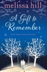 A gift to Remember by Melissa Hil