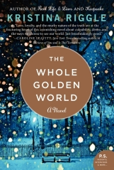 The Whole Golden World by Kristina Riggle