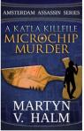 Microchip Murder by Martyn V. Halm