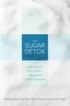 The Sugar Detox by Brooke Alpert and Patricia Farris