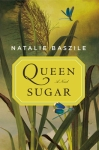 The Queen of Sugar by Natalie Baszile