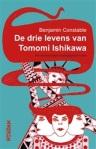 De drie levens van Tomomi Ishikawa [The Three Lives of Tomomi Ishikawa] by Ben Constable