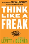 Think Like a Freak by Steven Levitt and Stephen Dubner