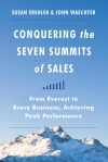 Conquering the Seven Summits of Sales by Susan Ershler and John Waechter