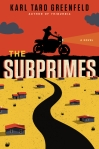 The Subprimes by  Karl Taro Greenfeld