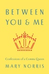 Between You & Me by Mary Norris