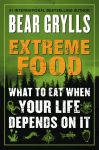 Extreme Food by Bear Grylls